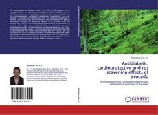 Couverture de Antidiabetic, cardioprotective and ros scavening effects of avocado