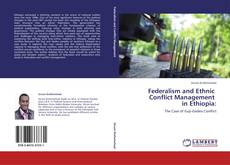 Bookcover of Federalism and Ethnic   Conflict Management   in Ethiopia: