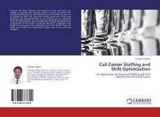 Bookcover of Call Center Staffing and Shift Optimization