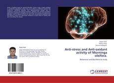 Bookcover of Anti-stress and Anti-oxidant activity of Morninga oleifera.