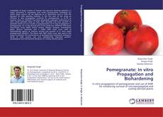 Pomegranate: In vitro Propagation and Biohardening kitap kapağı