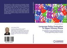 Copertina di Language Policy Evaluation in Upper Primary Phase