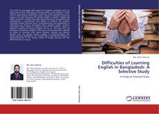Capa do livro de Difficulties of Learning English in Bangladesh: A Selective Study