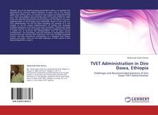Bookcover of TVET Administration in Dire Dawa, Ethiopia