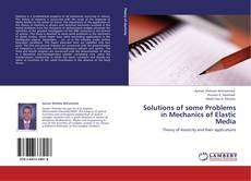 Solutions of some Problems in Mechanics of Elastic Media的封面
