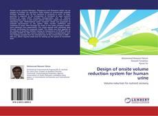 Portada del libro de Design of onsite volume reduction system for human urine