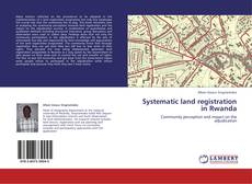 Bookcover of Systematic land registration in Rwanda