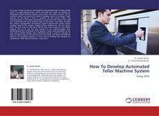 Buchcover von How To Develop Automated Teller Machine System