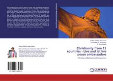 Bookcover of Christianity from 15 countries - Live and let live peace ambassadors