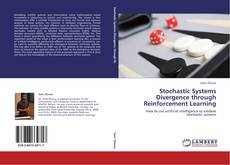 Bookcover of Stochastic Systems Divergence through Reinforcement Learning