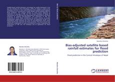 Обложка Bias-adjusted satellite based rainfall estimates for flood prediction