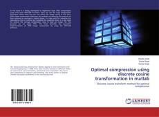 Optimal compression using discrete cosine transformation in matlab kitap kapağı