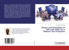 Bookcover of Design and Simulation of LAN with GNS3 for a Medium Size Enterprise