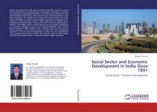 Bookcover of Social Sector and Economic Development in India Since 1991