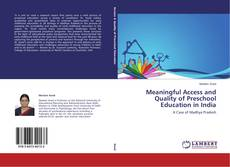 Bookcover of Meaningful Access and Quality of Preschool Education in India