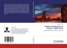 Political Detention in Ghana, 1850-1972的封面