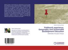 Capa do livro de Fieldwork experience, Geography and Sustainable Development Education