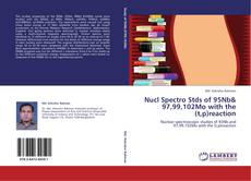 Bookcover of Nucl Spectro Stds of 95Nb& 97,99,102Mo with the (t,p)reaction