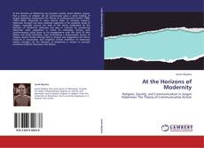 Bookcover of At the Horizons of Modernity
