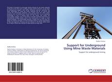 Couverture de Support for Underground Using Mine Waste Materials
