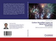 Bookcover of Carbon Nanofiber Layers on Metal and Carbon Substrates
