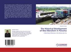 Buchcover von The Historical Development of Neo-liberalism in Panama