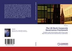 Couverture de The UK Bank Corporate Governance Framework