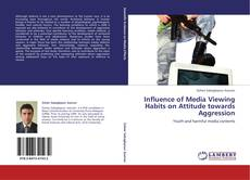 Couverture de Influence of Media Viewing Habits on Attitude towards Aggression