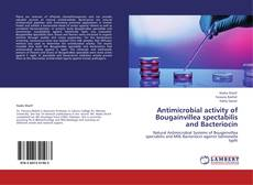 Antimicrobial activity of Bougainvillea spectabilis and Bacteriocin kitap kapağı