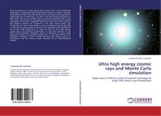 Bookcover of Ultra high energy cosmic rays and Monte Carlo simulation