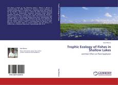 Capa do livro de Trophic Ecology of Fishes in Shallow Lakes