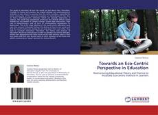 Обложка Towards an Eco-Centric Perspective in Education