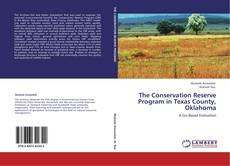 The Conservation Reserve Program in Texas County, Oklahoma kitap kapağı