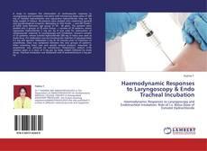 Haemodynamic Responses to Laryngoscopy & Endo Tracheal Incubation kitap kapağı