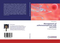 Bookcover of Management of asthenozoospermia with ayurveda