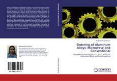 Sintering of Aluminum Alloys: Microwave and Conventional的封面