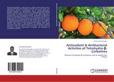 Copertina di Antioxidant & Antibacterial Activities of Tetrahydro-β-Carbolines