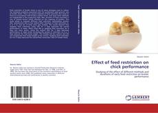 Portada del libro de Effect of feed restriction on chick performance