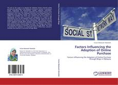 Bookcover of Factors Influencing the Adoption of Online Purchase