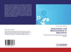 Bookcover of Automation and Mechanization in Agriculture
