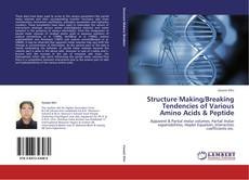 Bookcover of Structure Making/Breaking Tendencies of Various Amino Acids & Peptide