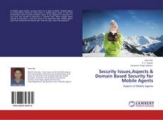 Couverture de Security Issues,Aspects & Domain Based Security for Mobile Agents