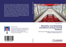 Bookcover of Mortality and Morbidity Conditions among Yanadi Children
