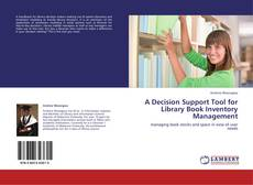 Bookcover of A Decision Support Tool for Library Book Inventory Management