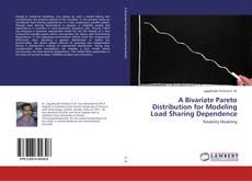 Copertina di A Bivariate Pareto Distribution for Modeling Load Sharing Dependence