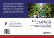 Couverture de Spatial Access to Domestic Water Sources in Southwestern - Nigeria