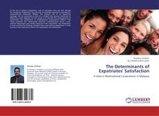 Bookcover of The Determinants of Expatriates' Satisfaction