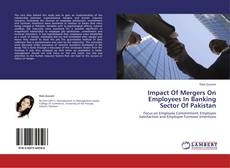 Bookcover of Impact Of Mergers On Employees In Banking Sector Of Pakistan