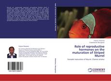 Bookcover of Role of reproductive hormones on the maturation of Striped Murrel