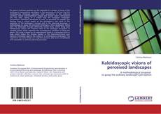 Bookcover of Kaleidoscopic visions of perceived landscapes